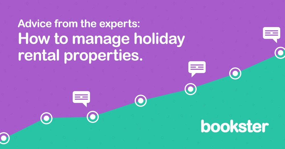 How To Manage Holiday Rentals - Advice from 7 experts in the short let industry on how to manage holiday rentals