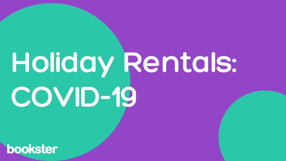 Holiday Rentals: COVID-19 - Bookster guide for holiday rentals professionals to dealing with the outbreak of COVID-19 (Coronavirus)