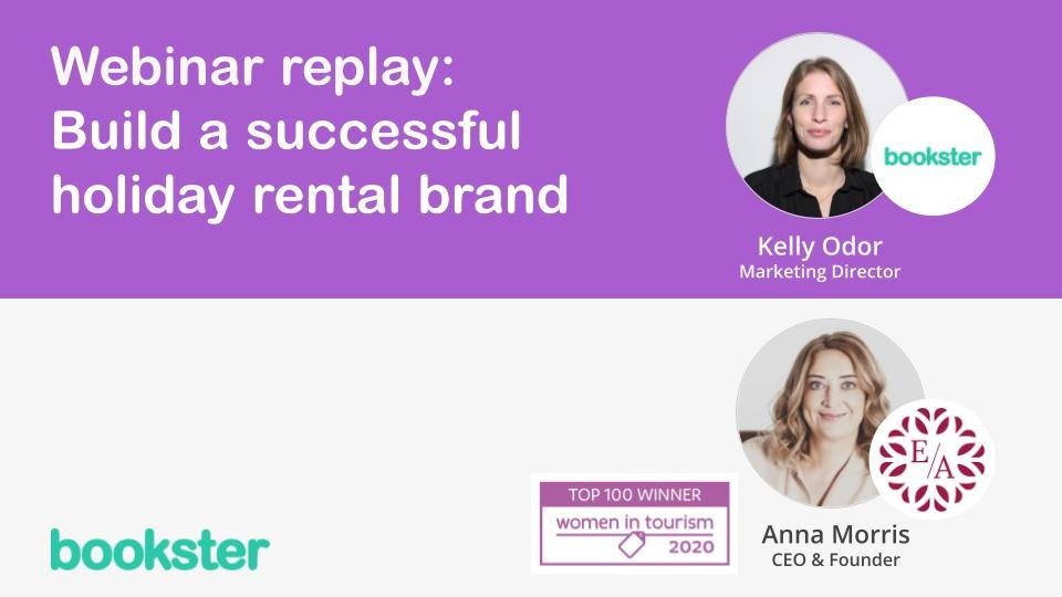Webinar: Building a successful holiday rental brand - Anna Morris of award-winning The Edinburgh Address joins Kelly Odor of Bookster to talk over her experiences and advice for building a successful holiday rental brand.