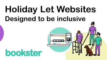 Inclusive holiday let websites - Bookster designs websites for self catering and holiday let managers to be inclusive, offering a better guest experience for guests with additional needs.