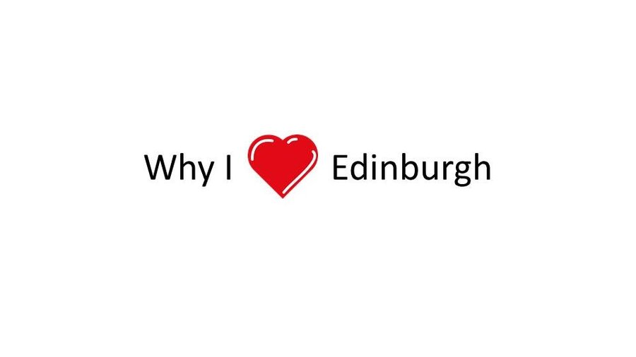 Why I Love Edinburgh (© R Latham)