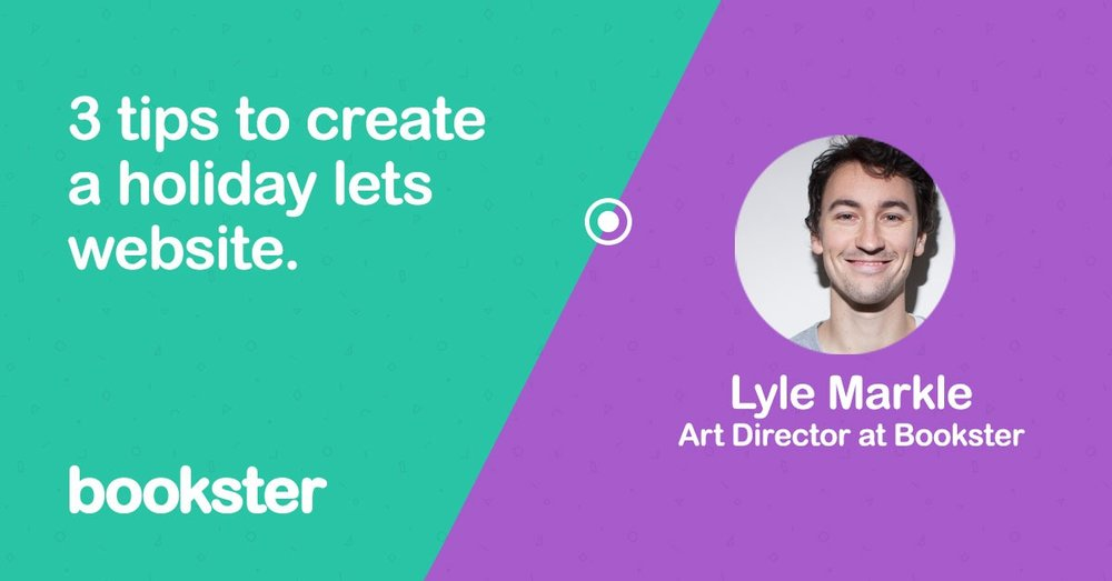 3 tips to create holiday lets website: Bookster - An introduction from Lyle Markle from Bookster of 3 tips to create a holiday lets website