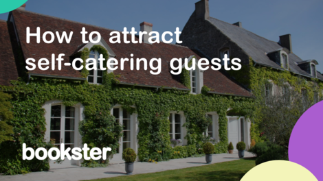 How to attract self-catering guests to your holiday rental business - A guide to attracting self catering guests to holiday lets.