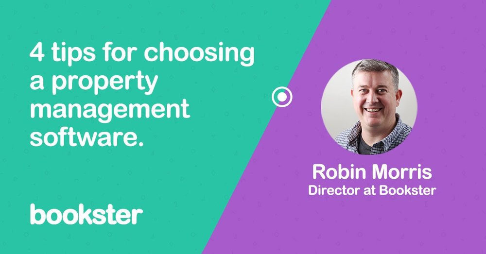 Advice on choosing a vacation rentals system - 4 tips from Robin Morris, director of Bookster on choosing a vacation rentals property management system