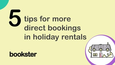 5 tips for more direct bookings in holiday rentals - 5 practical tips to support selfcatering managers and holiday rental property owners who want to attract more direct bookings through their own website