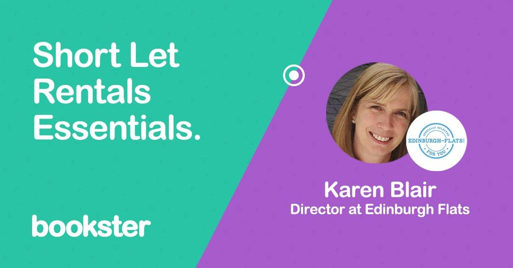 Short let rentals essentials : Edinburgh Flats - An introduction from Karen Blair of Edinburgh Flats of Short Let Rentals Essentials