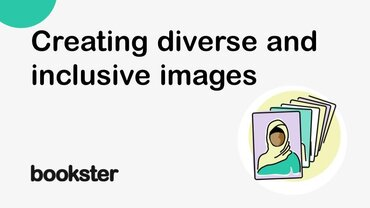 Creating diverse and inclusive images - Bookster has created the Inclusivity project, to review images, photos and icons to be more diverse and inclusive.